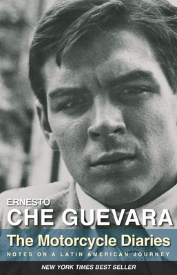 The Motorcycle Diaries: Notes on a Latin American Journey - Guevara, Ernesto Che, and Guevara, Aleida (Preface by)