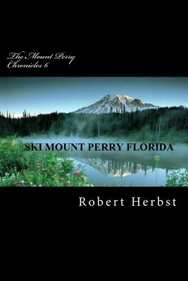 The Mount Perry Chronicles 6 - Herbst, Robert P