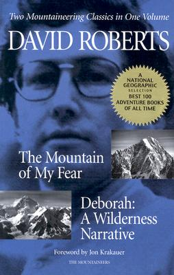 The Mountain of My Fear: Deborah: A Wilderness Narrative - Roberts, David, and Krakauer, Jon (Foreword by)