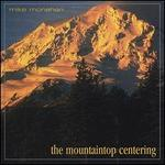 The Mountaintop Centering