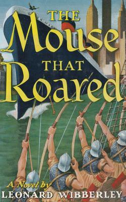 The Mouse That Roared - Wibberley, Leonard, and Sloan, Sam