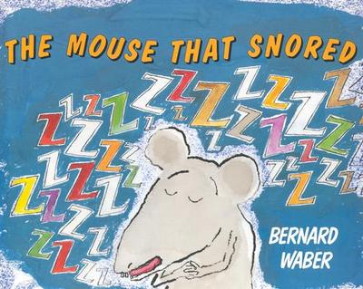 The Mouse That Snored - Waber, Bernard
