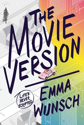 The Movie Version - Wunsch, Emma