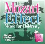 The Mozart Effect - Music for Children, Vol. 2: Relax, Daydream & Draw