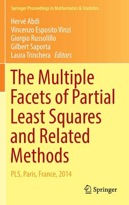 The Multiple Facets of Partial Least Squares and Related Methods: Pls, Paris, France, 2014 - Abdi, Herve, Dr. (Editor), and Esposito Vinzi, Vincenzo (Editor), and Russolillo, Giorgio (Editor)