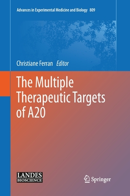 The Multiple Therapeutic Targets of A20 - Ferran, Christiane (Editor)