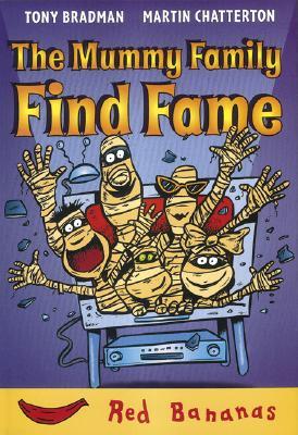 The Mummy Family Find Fame - Bradman, Tony