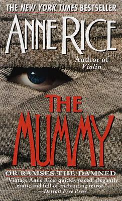 The Mummy or Ramses the Damned - Rice, Anne, Professor
