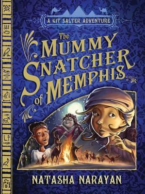 The Mummy Snatcher of Memphis: A Kit Salter Adventure - Narayan, Natasha