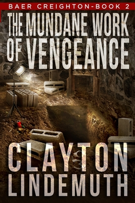 The Mundane Work of Vengeance - Lindemuth, Clayton