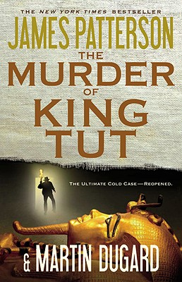 The Murder of King Tut - Patterson, James