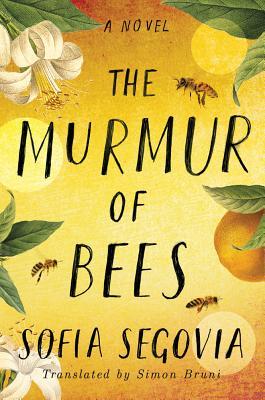 The Murmur of Bees - Segovia, Sofia, and Bruni, Simon (Translated by)