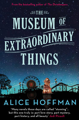 The Museum of Extraordinary Things - Hoffman, Alice