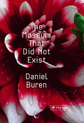 The Museum That Did Not Exist - Blistene, Bernard (Contributions by), and Le Bon, Laurent (Contributions by), and Bouchain, Patrick (Contributions by)