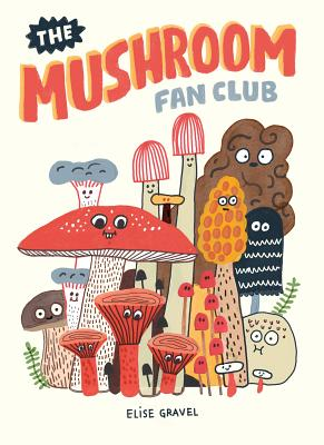 The Mushroom Fan Club - Gravel, Elise