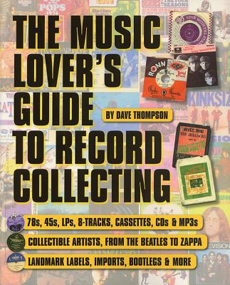 The Music Lover's Guide to Record Collecting - Thompson, Dave