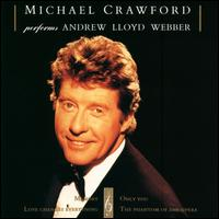 The Music of Andrew Lloyd Webber - Michael Crawford
