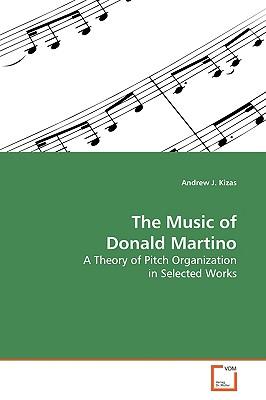 The Music of Donald Martino - Kizas, Andrew J