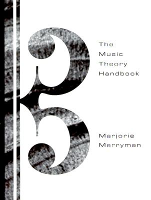 The Music Theory Handbook - Merryman, Marjorie