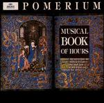 The Musical Book of Hours - Pomerium; Alexander Blachly (conductor)