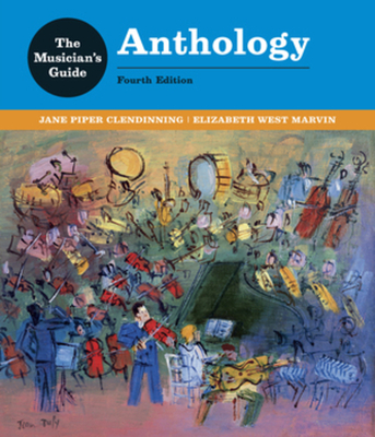 The Musician's Guide to Theory and Analysis Anthology - Clendinning, Jane Piper, and Marvin, Elizabeth West