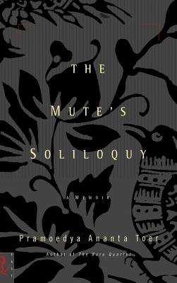 The Mute's Soliloquy - Toer, Pramoedya Ananta, and Samuels, Willem (Translated by)
