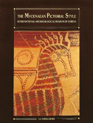 The Mycenaean Pictorial Style: in the National Archaeological Museum of Athens - Sakellarakis, J. A.