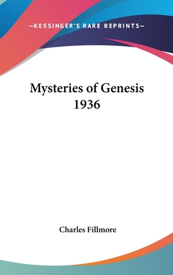 The Mysteries of Genesis 1936 - Fillmore, Charles