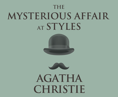 The Mysterious Affair at Styles - Christie, Agatha, and Armstrong, Charles (Narrator)