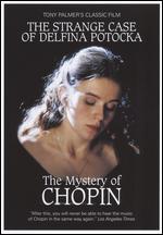 The Mystery of Chopin: The Strange Case of Delphina Potocka - Tony Palmer