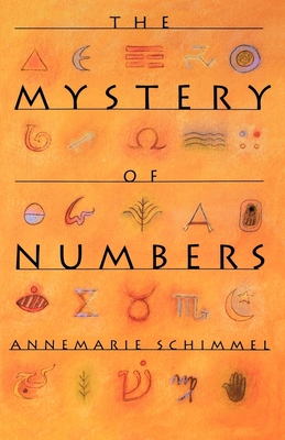 The Mystery of Numbers - Schimmel, Annemarie