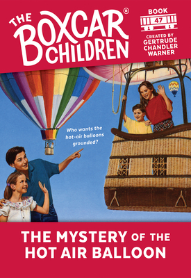 The Mystery of the Hot Air Balloon - Warner, Gertrude Chandler