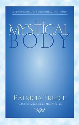 The Mystical Body: An Investigation of Supernatural Phenomena - Treece, Patricia
