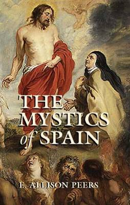 The Mystics of Spain - Peers, E Allison, and Peers