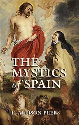 The Mystics of Spain - Peers, E Allison, and Peers