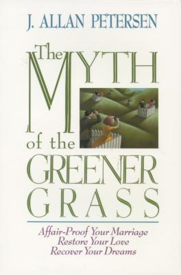 The Myth of Greener Grass - Petersen, J Allan