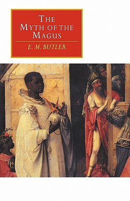 The Myth of the Magus - Butler, E. M.