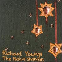 The Naive Shaman - Richard Youngs