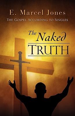 The Naked Truth - Jones, E Marcel