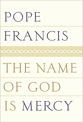 The Name of God Is Mercy - Pope Francis, and Stransky, Oonagh (Translated by)