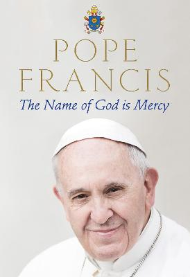 The Name of God is Mercy - Francis, Pope, and Stransky, Oonagh (Translated by)