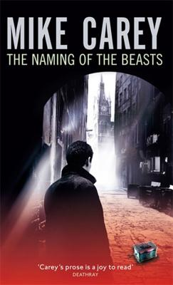 The Naming of the Beasts: A Felix Castor Novel - Carey, Mike