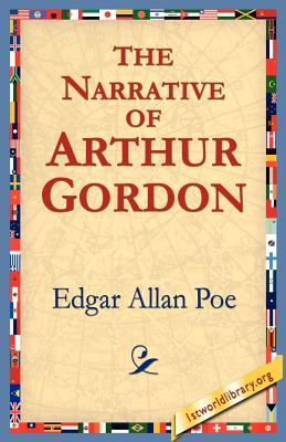 The Narrative of Arthur Gordon - Poe, Edgar Allan