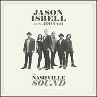 The Nashville Sound [LP] - Jason Isbell and the 400 Unit