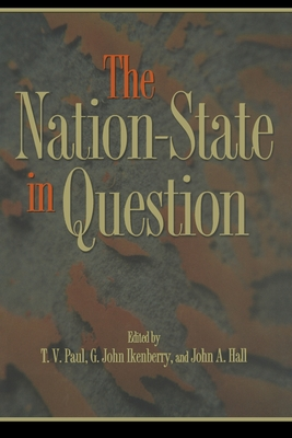 The Nation-State in Question - Paul, T (Editor), and Ikenberry, G (Editor), and Hall, John (Editor)