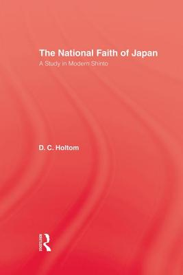 The national faith of Japan; a study in modern Shinto - Holtom, Daniel Clarence