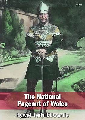 The National Pageant of Wales - Edwards, Hywel Teifi
