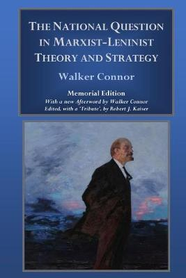 The National Question in Marxist-Leninist Theory and Strategy - Connor, Walker, and Kaiser, Robert J (Editor)