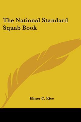 The National Standard Squab Book - Rice, Elmer