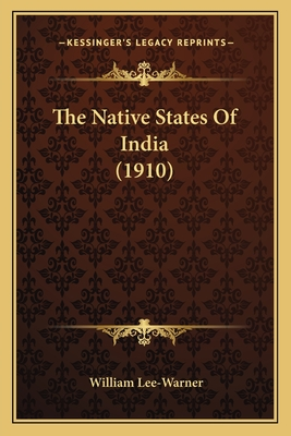 The Native States of India (1910) - Lee-Warner, William